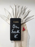 Oh, fuck it. PHONE CASE