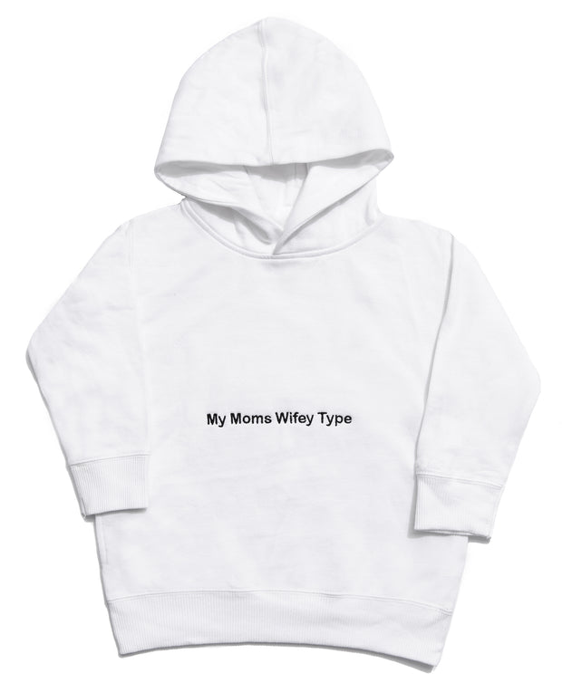 MY MOMS WIFEY TYPE THE HOODIE WHITE