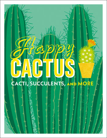 Happy Cactus (cacti, succulents and more)