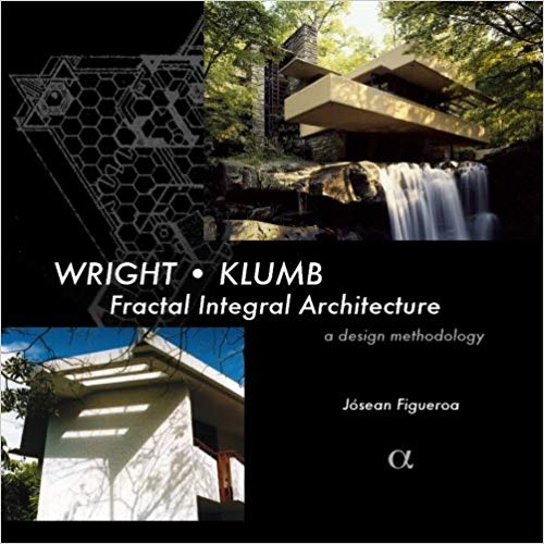 Wright - Klumb: Fractal Integral Architecture: a methodology of design