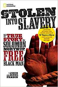 Stolen into Slavery the true of Solomon Northup