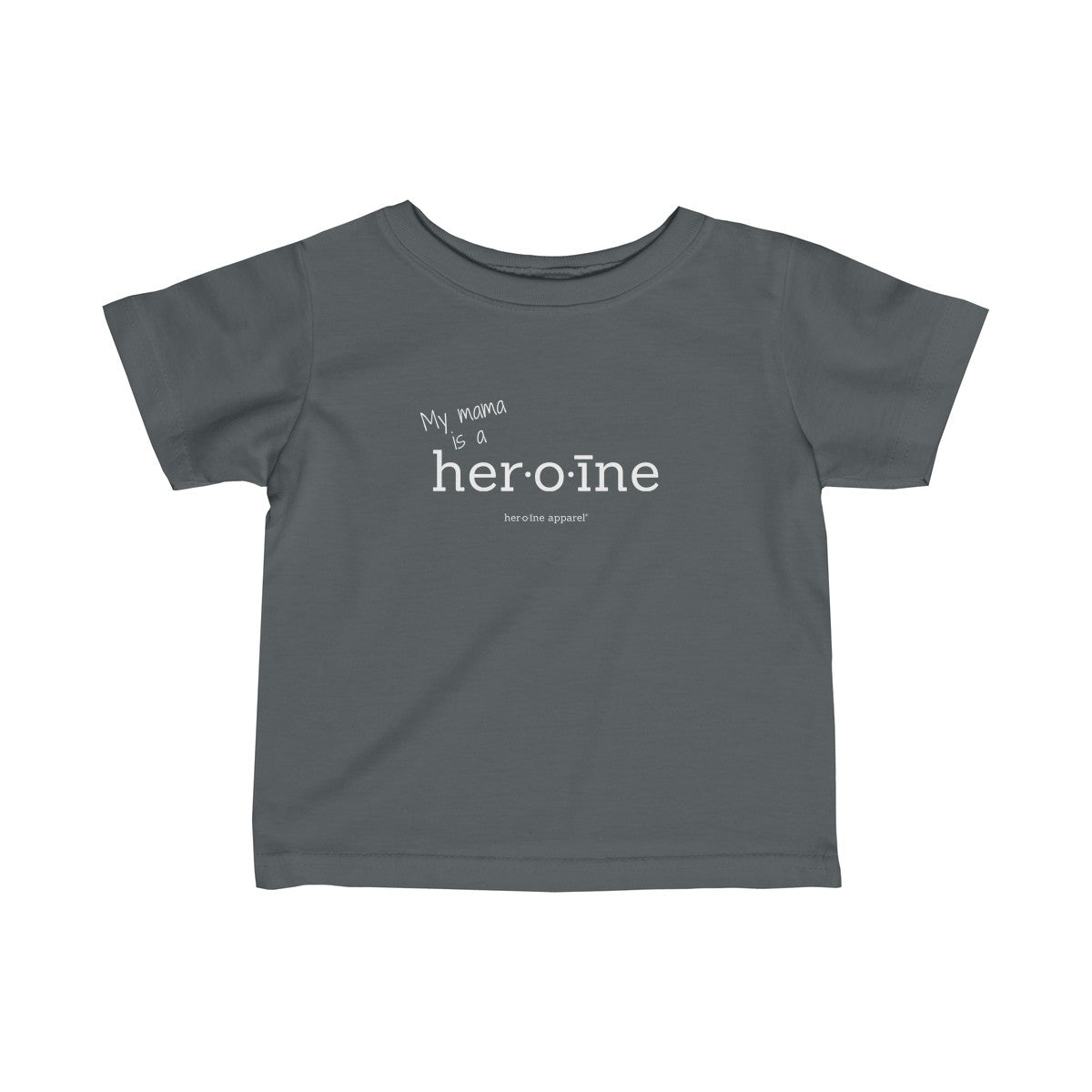 My mama is a heroine Baby T-shirt