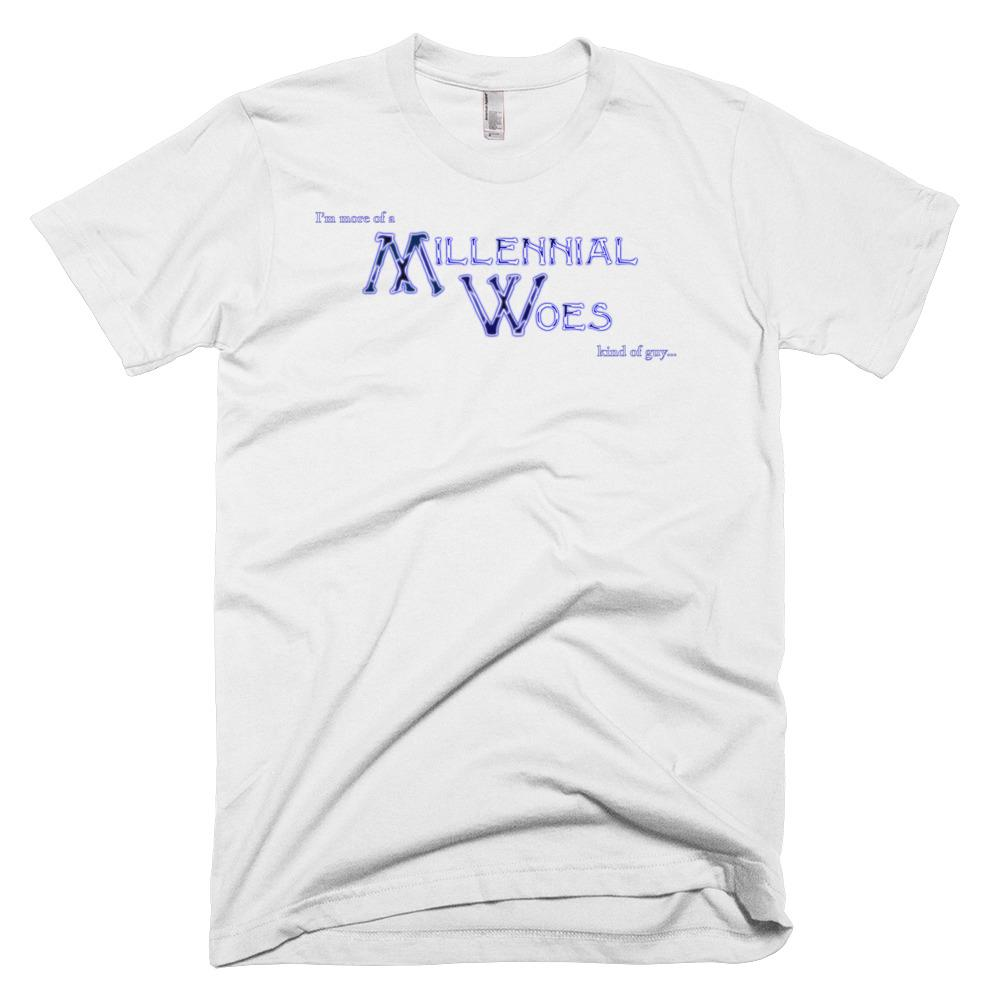 Millennial Woes - Kind of Guy - T Shirt