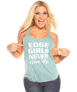 Edge Girls Never Give Up Racerback Tank