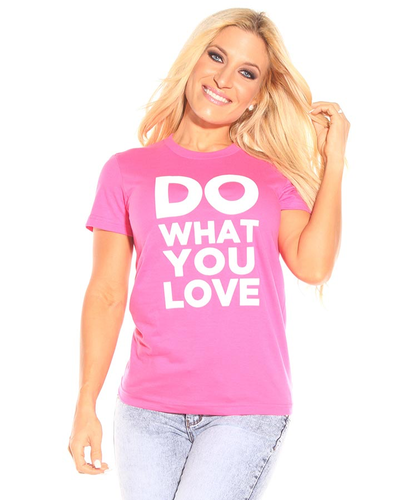 Do What You Love T-Shirt Fuchsia