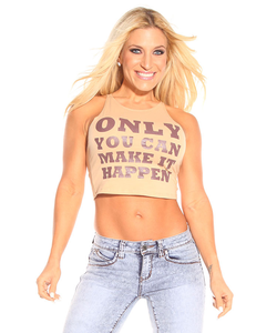 Only You Can Make It Happen Crop Top