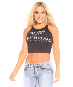 Sore Today Strong Tomorrow Crop Top