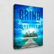 Grind to disappear