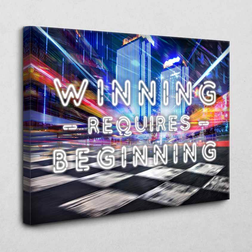 Winning requires Beginning