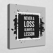 Never a loss always a lesson