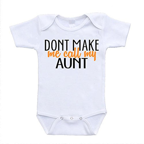 Don't Make Me Call My Aunt Auntie Love Infant Baby Onesies (3-6 Months)