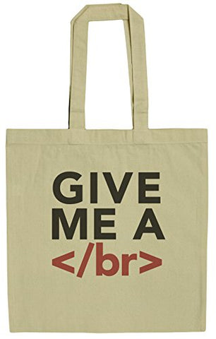 Give Me A Break Funny HTML Humor 15 Inch Canvas Tote Bag