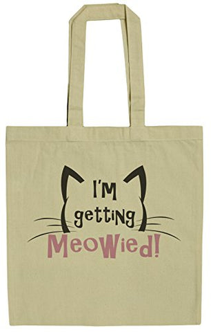 I'm Getting Meowied 15 Inch Canvas Tote Bag