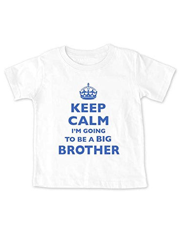 Keep Calm I'm Going To Be A Big Brother Shirt (18 Months Infant Shirt, White)