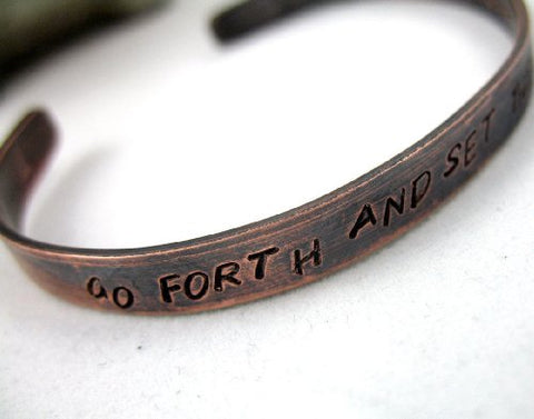 Go Forth and Set the World On Fire - Antiqued Copper Hand Stamped Bracelet for Graduates