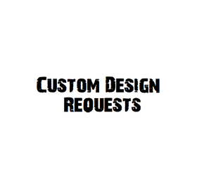 Custom Design Requests