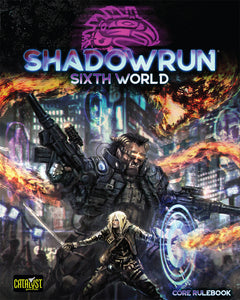 SHADOWRUN SIXTH EDITION CORE RULEBOOK PRE ORDER AUGUST 2019