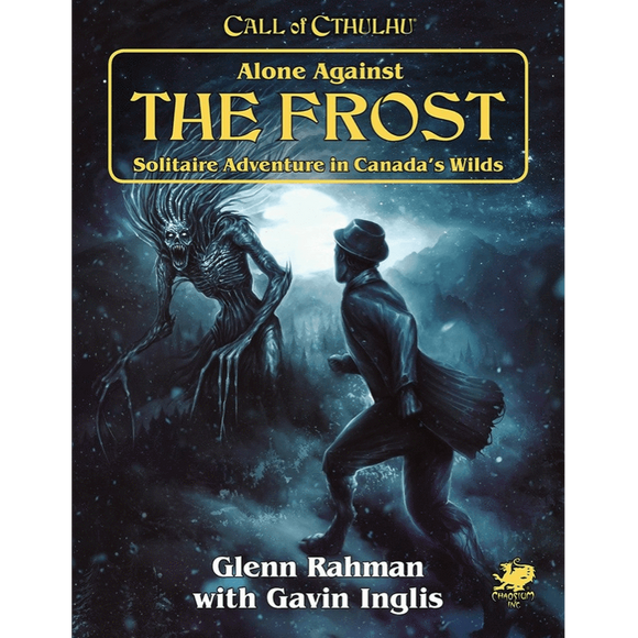CALL OF CTHULHU 7TH EDITION ALONE AGAINST THE FROST PRE ORDER JANUARY 2020