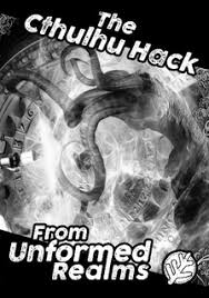 CTHULHU HACK RPG FROM UNFORNED REALMS