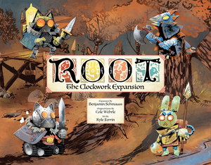 ROOT BOARD GAME THE CLOCKWORK EXPANSION