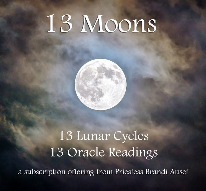13 Moons Oracle Readings: a subscription offering from Priestess Brandi Auset