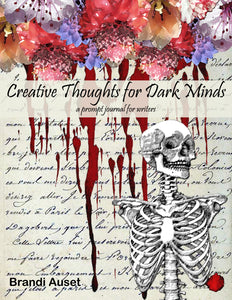 Creative Thoughts for Dark Minds: a prompt journal for writers