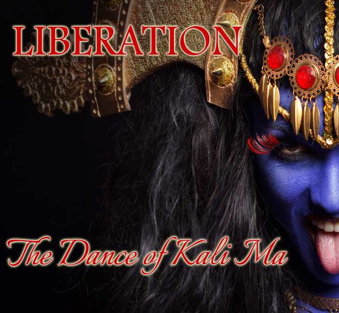 Liberation: The Dance of KALI MA eCourse