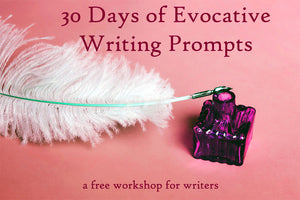 30 Days of Evocative Writing Prompts eCourse
