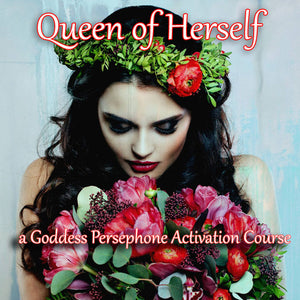 Queen of Herself: a Goddess PERSEPHONE eCourse