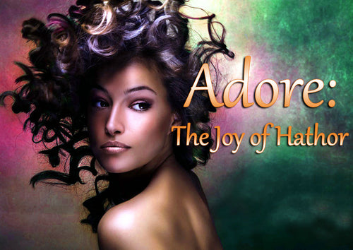 Adore: The Joy of HATHOR eCourse