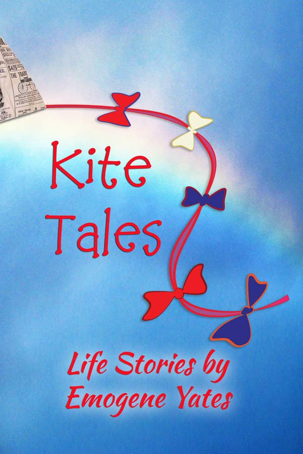 Kite Tales: Life Stories by Emogene Yates