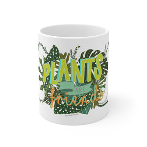 Plants are Friends - Mug