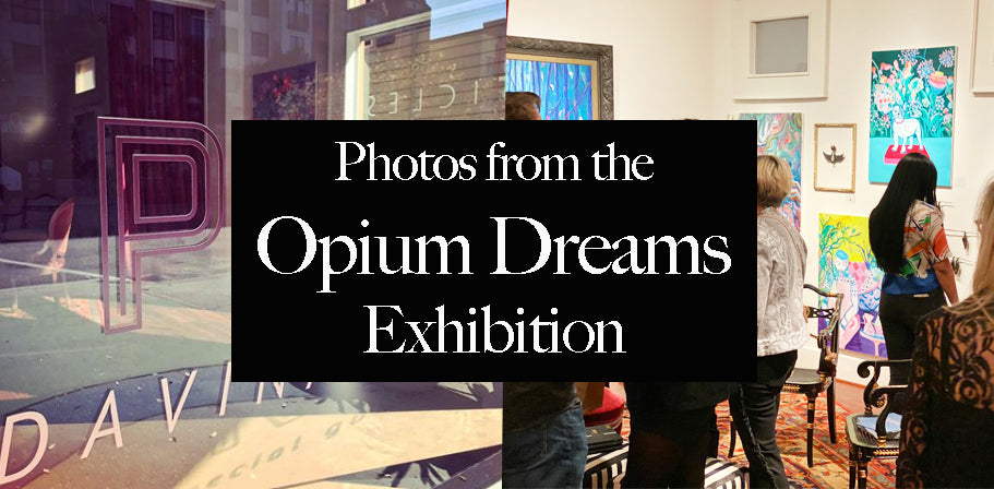 Opium Dreams Exhibition at the Leslie Curran Gallery