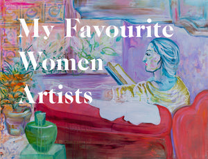 My personal favourite women artists