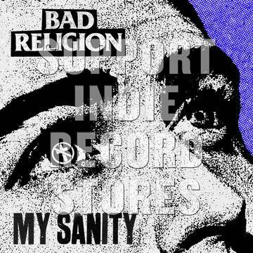 "Bad Religion - My Sanity (RSD 2019 Exclusive) - 7"" Vinyl - Rock and Soul DJ Equipment and Records"