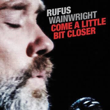 Rufus Wainwright - Come A Little Bit Closer [7''] (Translucent Red Vinyl, live cover songs, limited to 1500, indie-exclusive)