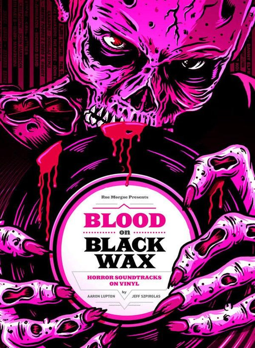 "Authors: Aaron Lupton & Jeff Szpirglas - Blood On Black Wax: Horror Soundtracks - Book w/ 7"" Vinyl - Rock and Soul DJ Equipment and Records"