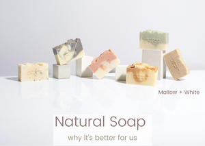 Natural Soap | Why it's good for us