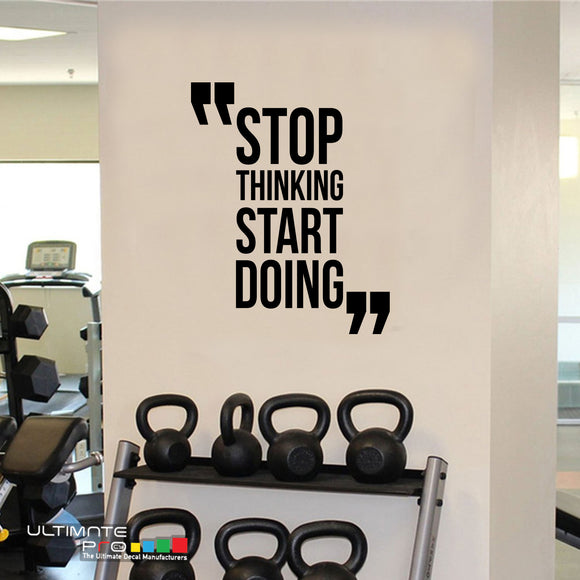 Wall Decal Gym Decor Quotes Motivation Stop Thinking Start Doing