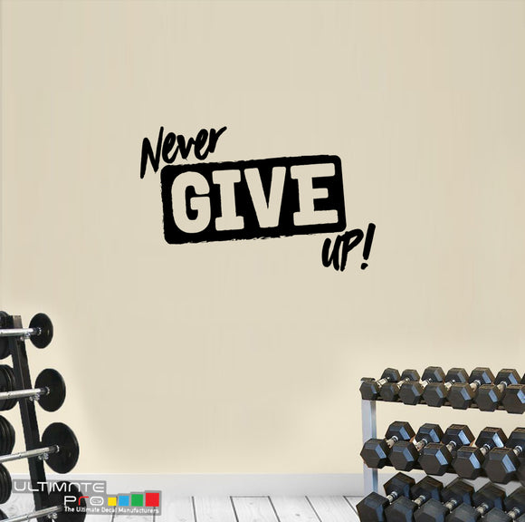 Wall Decal Gym Decor Quotes Motivation Never Give Up