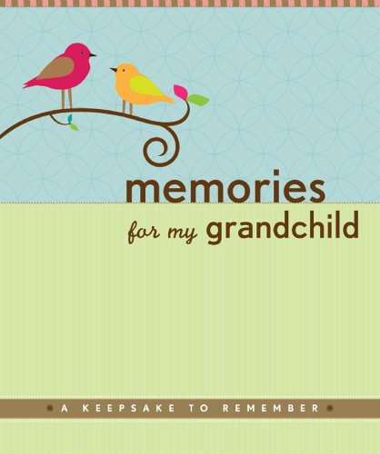 Memories for My Grandchild: A Keepsake to Remember (Grandparent's Memory Book)