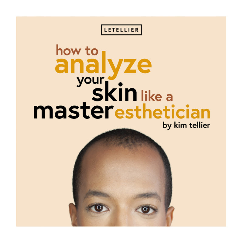 How to Analyze Your Skin Like a Master Esthetician