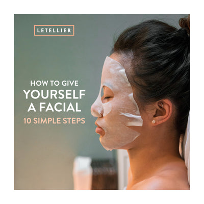 How to Give Yourself a Facial: 10 Simple Steps