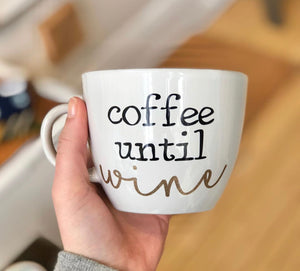 Coffee Until Wine Mug
