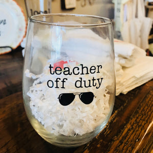 Teacher Off Duty Wine Glass