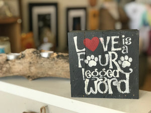 Love is A Four Legged Word Sign