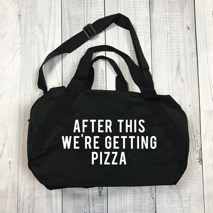 After This We're Getting Pizza - Gym Bag