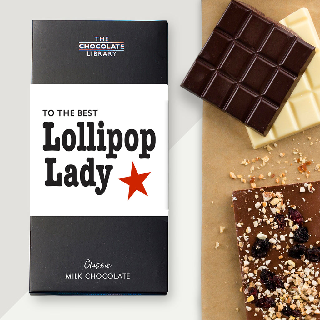 To the best Lollipop Lady Chocolate Bar