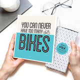 You Can Never Have To Many Bikes! Chocolate Card