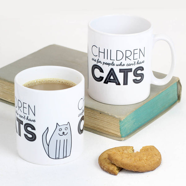 Children Are For People Who Can't Have Cats Mug